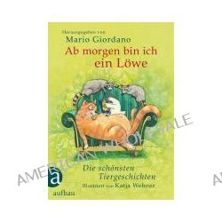 Bücher: Ab morgen bin ich ein Löwe  von Mario Giordano