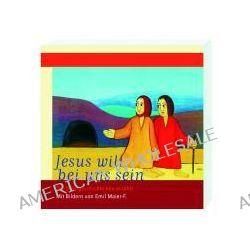 Bücher: Jesus will bei uns sein  von Emil Maier-F.,Emil Maier-Fürstenfeld
