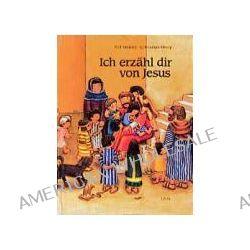 Bücher: Ich erzähl dir von Jesus  von Constanza Droop,Rolf Krenzer
