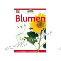 Bücher: Naturführer für Kinder. Blumen  von David Burnie