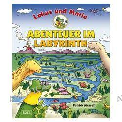 Bücher: Lukas und Marie: Abenteuer im Labyrinth  von Patrick Merrell