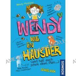 Bücher: Wendy will ein Haustier  von Wendy Meddour
