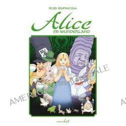 Bücher: Alice im Wunderland 01  von Rod Espinosa
