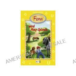 Bücher: Fiona 08. Fiona wird Ponyspionin  von Dagmar H. Mueller