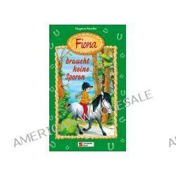 Bücher: Fiona 02. Fiona braucht keine Sporen  von Dagmar H. Mueller