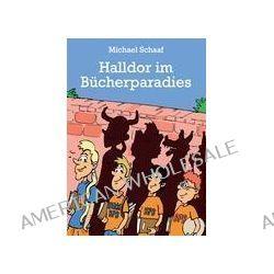 Bücher: Halldor im Bücherparadies  von Michael Schaaf