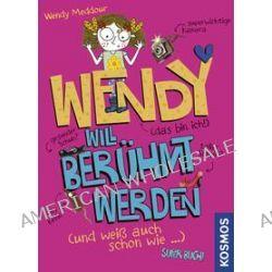 Bücher: Wendy will berühmt werden  von Wendy Meddour