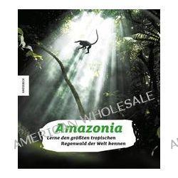 Bücher: Amazonia  von Johanne Bernard,Araquèm Alcantara