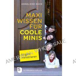 Bücher: Maxi Wissen für coole Minis  von Anneliese Hück