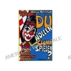 Bücher: Du wollen Clown spielen?  von Arminio Rothstein
