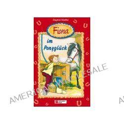 Bücher: Fiona 01. Fiona im Ponyglück  von Dagmar H. Mueller