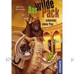 Bücher: Das Wilde Pack 02. Das wilde Pack schmiedet einen Plan  von Boris Pfeiffer,Andre Marx