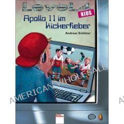 Bücher: Level 4 kids - Apollo 11 im Kickerfieber  von Andreas Schlüter