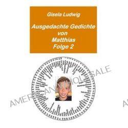 Bücher: Ausgedachte Gedichte von Matthias  von Gisela Ludwig