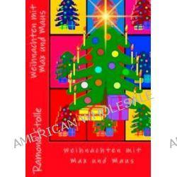 Bücher: Weihnachten mit Max und Maus  von Ramona Stolle