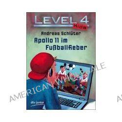 Bücher: Level 4 Kids - Apollo 11 im Fußballfieber  von Andreas Schlüter