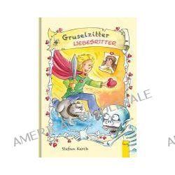 Bücher: Gruselzitter - Liebesritter  von Stefan Karch
