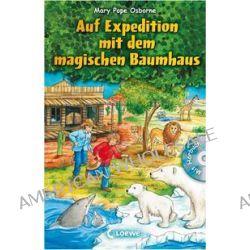 Bücher: Auf Expedition mit dem magischen Baumhaus  von Mary Pope Osborne
