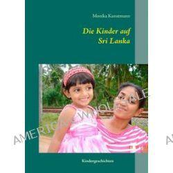 Bücher: Die Kinder auf Sri Lanka  von Monika Kunstmann