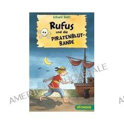 Bücher: Rufus und die Piratenblut-Bande  von Erhard Dietl
