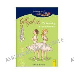 Bücher: Sophie - Zickenkrieg in der Ballettschule  von Elfriede Wimmer