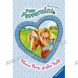 Bücher: Pony Peppermint 03. Kleines Pony, großer Held  von Daniela Stern