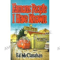Famous People I Have Known by Ed McClanahan, 9780813190693.