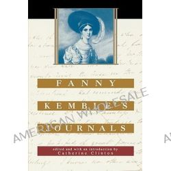 Fanny Kemble's Journals, Edited and with an Introduction by Catherine Clinton by Fanny Kemble, 9780674004405.