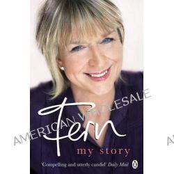 Fern, My Story by Fern Britton, 9780141038865.