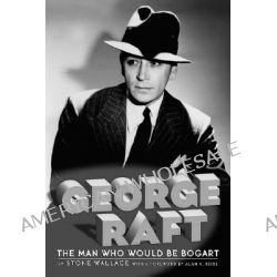 George Raft by Stone Wallace, 9781593931230.