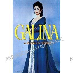 Galina, A Russian Story by Galina Vishnevskaya, 9780156343206.
