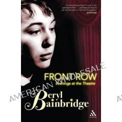Front Row, Evenings at the Theatre by Beryl Bainbridge, 9780826482785.