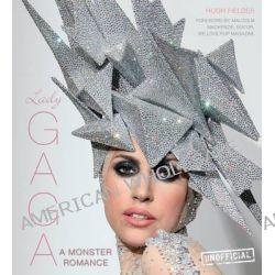 Lady Gaga, A Monster Romance by Hugh Fielder, 9780857752765.