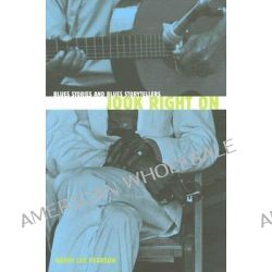 Jook Right on, Blues Stories and Blues Storytellers by Barry Lee Pearson, 9781572334311.