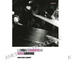 La Vida a Muerte de Nina Simone, Biorritmos by David Brun-Lambert, 9788496879614.