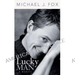 Lucky Man : Michael J. Fox : A Memoir, Michael J. Fox Memoir by Michael J. Fox, 9781863252898.