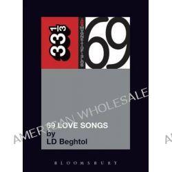 Magnetic Fields 69 Love Songs, 33 1/3 by L.D. Beghtol, 9780826419255.