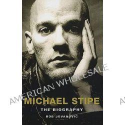 Michael Stipe, The Biography by Rob Jovanovic, 9780749951474.