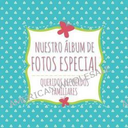 Nuestro Album de Fotos Especial by Speedy Publishing LLC, 9781630229801.