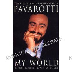 Pavarotti, My World by Luciano Pavarotti, 9780099641810.