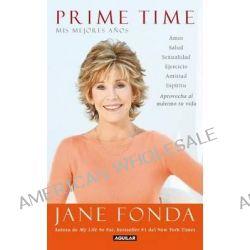 Prime Time, Mis Mejores Anos by Jane Fonda, 9786071118103.