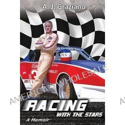 Racing with the Stars by A J Graziano, 9781936085392.