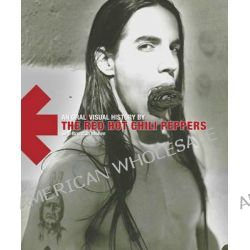 Red Hot Chili Peppers , An Oral/Visual History by Red Hot Chili Peppers, 9780007354108.