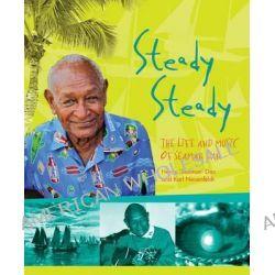 Steady Steady, The Life and Music of Seaman Dan by Seaman Dan, 9781922059208.