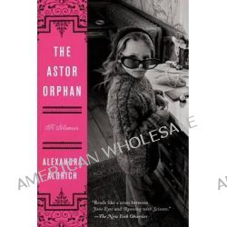 The Astor Orphan, A Memoir by Alexandra Aldrich, 9780062207951.