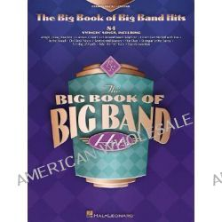 The Big Book of Big Band Hits, Big Books of Music by Hal Leonard Publishing Corporation, 9780634022463.