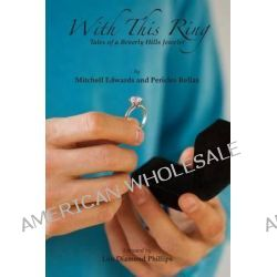 With This Ring by Mitchell Edwards, 9781493649037.
