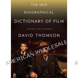The New Biographical Dictionary of Film, Fifth Edition, Completely Updated and Expanded by David Thomson, 9780307271747.