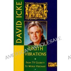 Truth Vibrations by David Icke, 9781858600062.