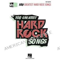 Vh1 100 Greatest Hard Rock Songs by Hal Leonard Publishing Corporation, 9781423480136.